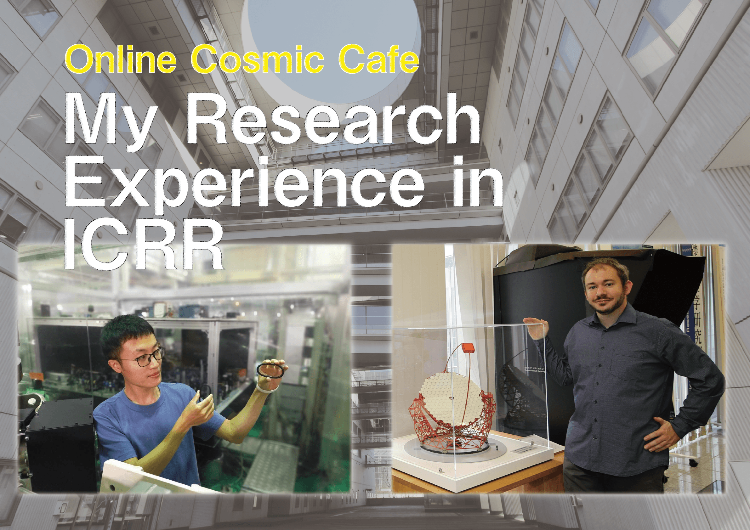 〈Online Cosmic Cafe : October 23, 2021〉My Research Experience in ICRR